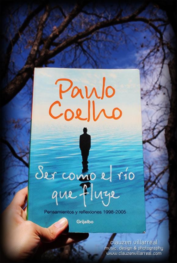 Paulo Coelho: Ser como el rio que fluye...